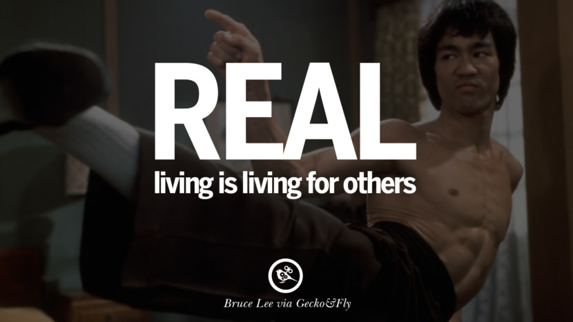 Real living is living for others. best inspirational tumblr quotes instagram Quotes from Bruce Lee's Martial Arts Movie kung fu Ip man