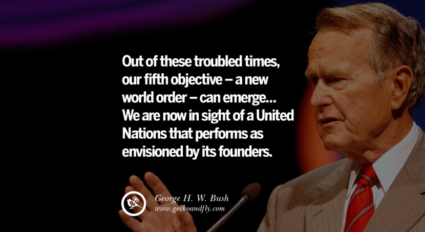 George H.W. Bush Quotes Out of these troubled times, our fifth objective - a new world order - can emerge... We are now in sight of a United Nations that performs as envisioned by its founders. best inspirational tumblr quotes instagram