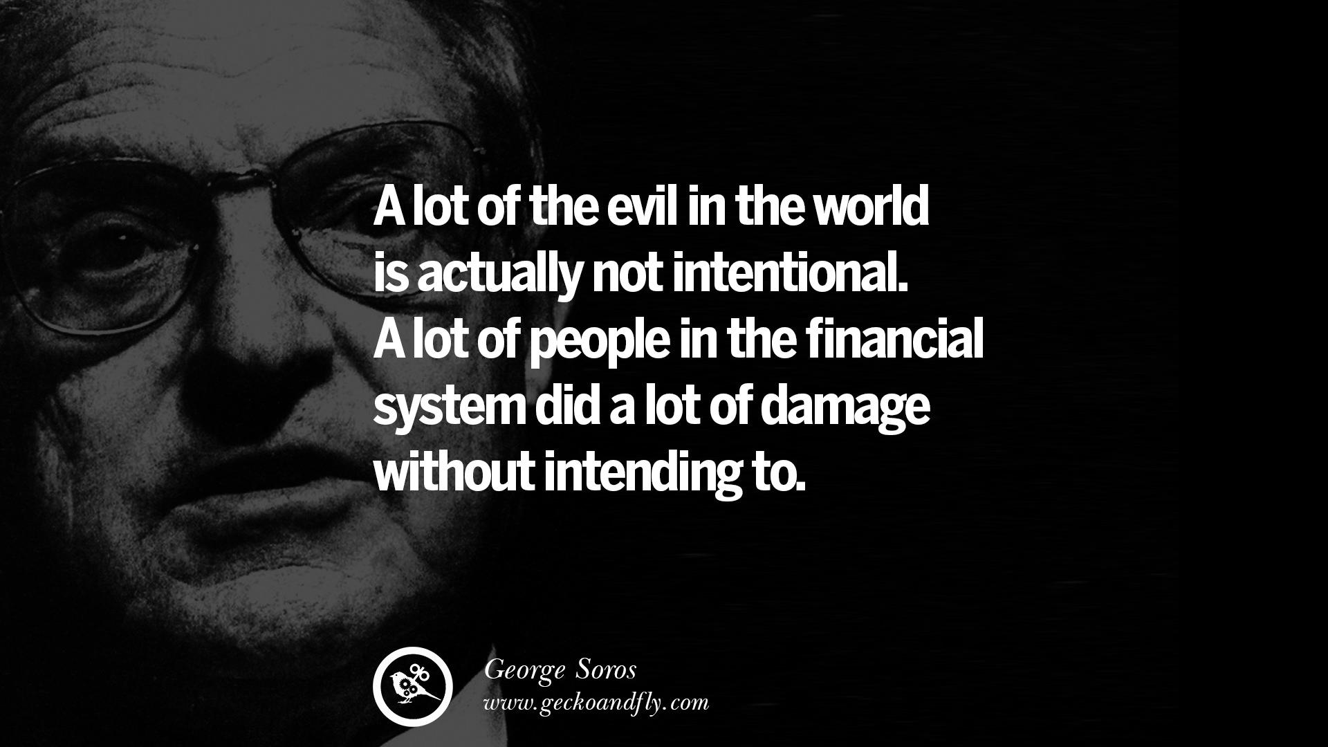 Quotes George Soros Evil Quotesgram