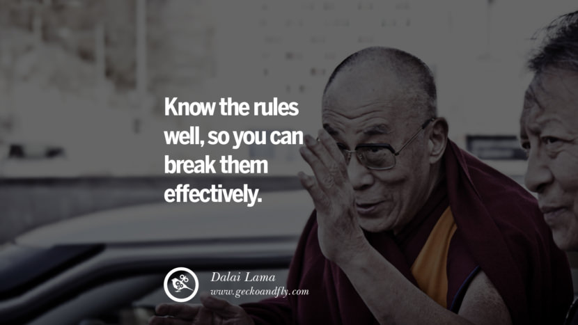 Quotes Know the rules well, so you can break them effectively. - Dalai Lama best inspirational tumblr quotes instagram