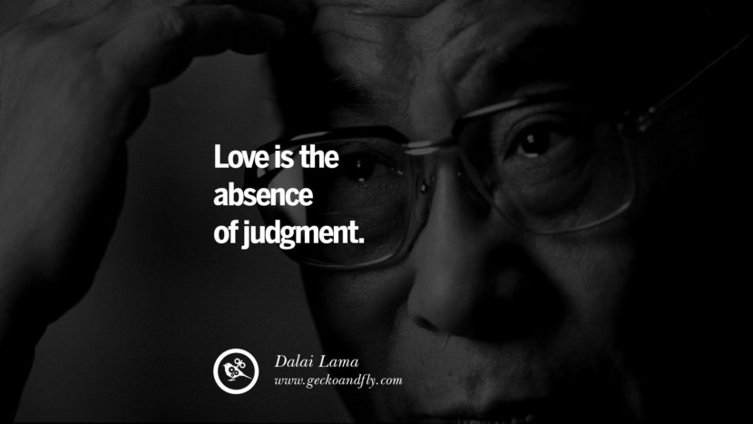 Quotes Love is the absence of judgment. - Dalai Lama best inspirational tumblr quotes instagram