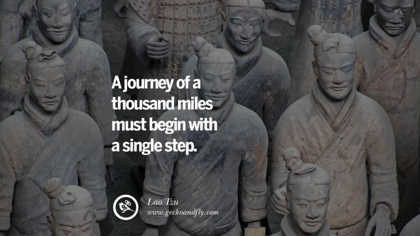 A journey of a thousand miles must begin with a single step. - Lao Tzu Motivational Quotes for Small Startup Business Ideas Start up instagram pinterest facebook twitter tumblr quotes life funny best inspirational