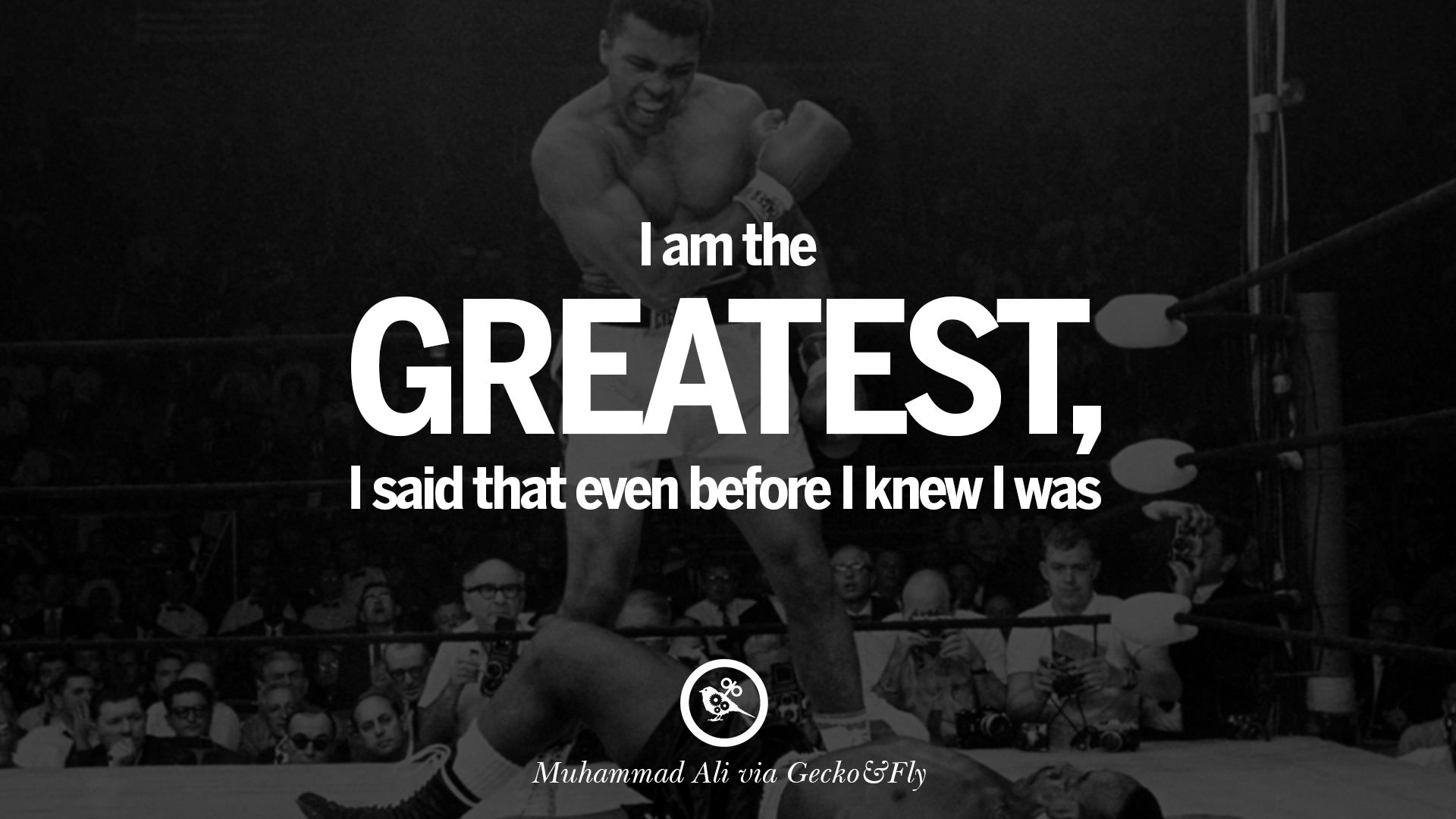 ... am the greatest, I said that even before I knew I was. - Muhammad Ali