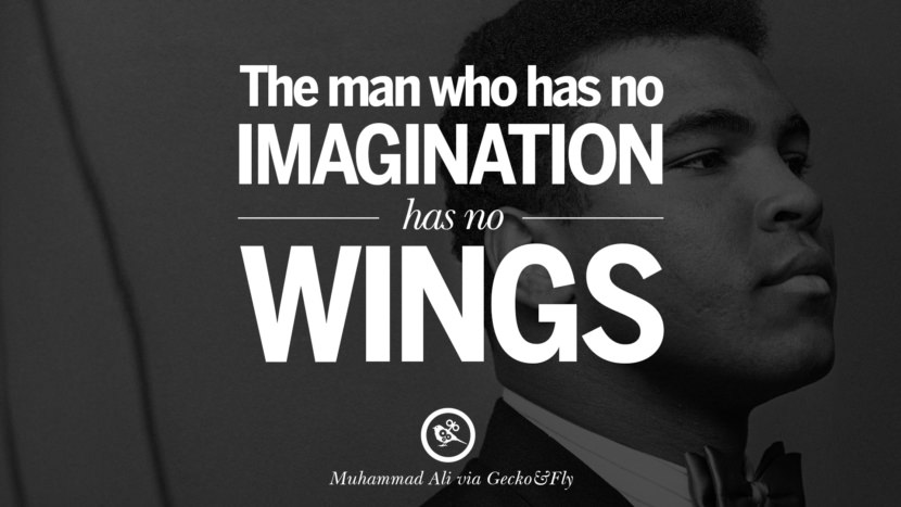 The man who has no imagination has no wings. - Muhammad Ali instagram twitter reddit pinterest tumblr facebook