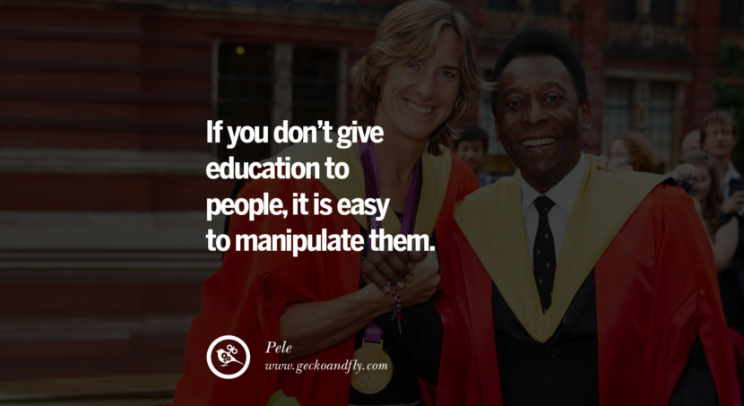 football fifa brazil world cup 2014 If you don't give education to people, it is easy to manipulate them. Quote by Pele