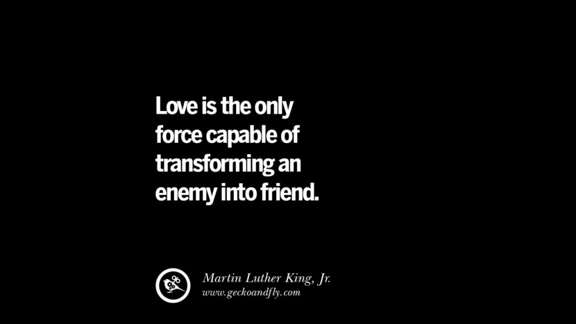 quotes about friendship love friends Love is the only force capable of transforming an enemy into friend. - Martin Luther King, Jr. instagram pinterest facebook twitter tumblr quotes life funny best inspirational