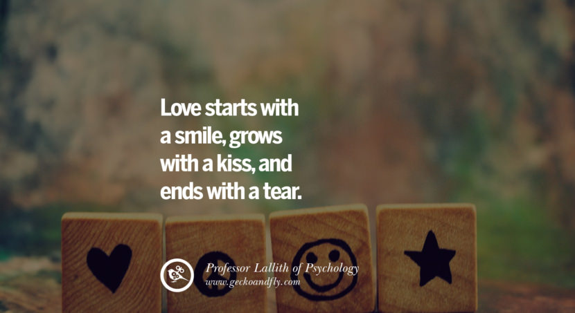 quotes about love Love starts with a smile, grows with a kiss, and ends with a tear. - Professor Lallith of Psychology instagram pinterest facebook twitter tumblr quotes life funny best inspirational