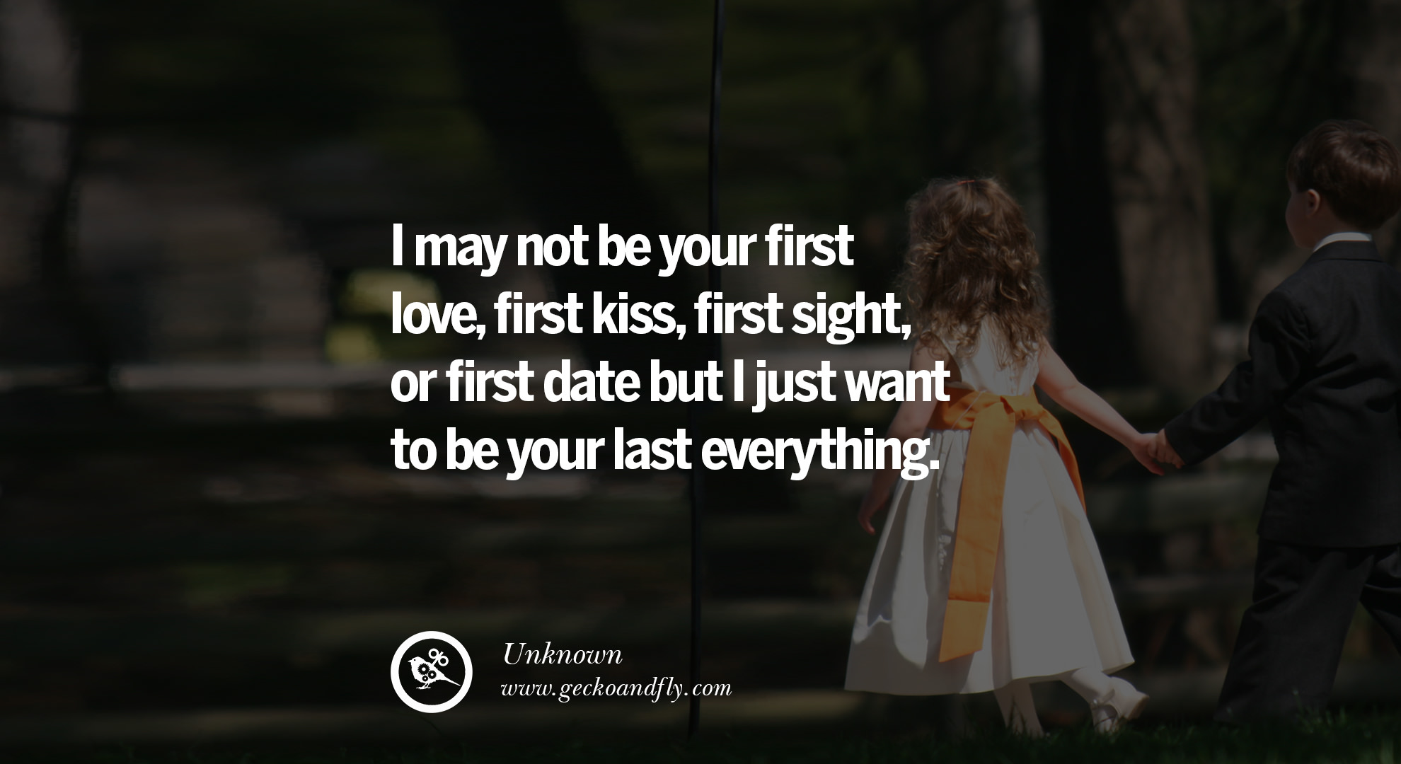 Quotes About Love Not Lasting : quotes about love I may not be your first love, first kiss, first ...