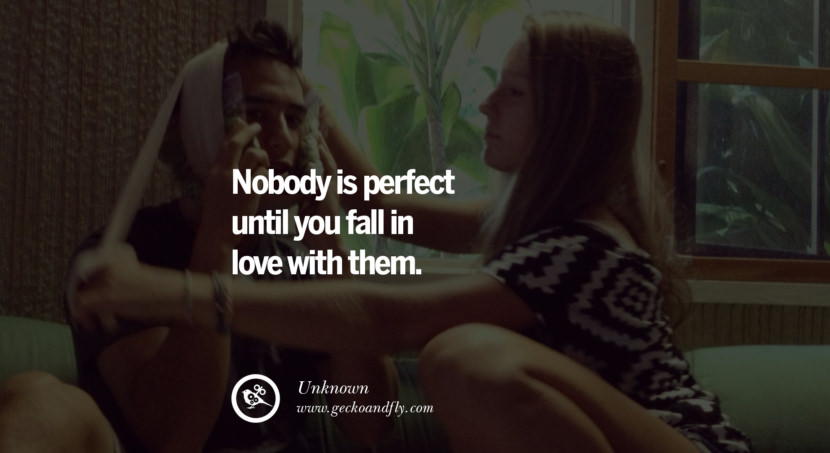 quotes about love Nobody is perfect until you fall in love with them. - Unknown instagram pinterest facebook twitter tumblr quotes life funny best inspirational