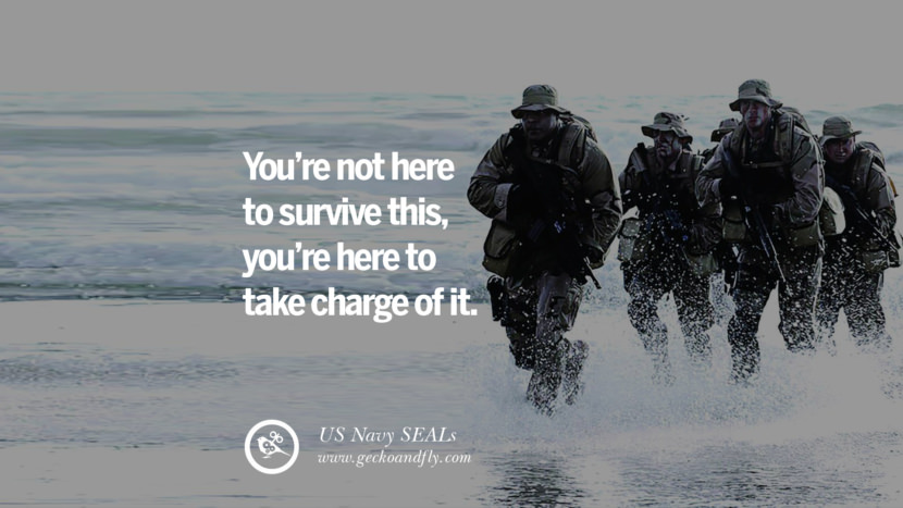 Inspirational Motivational Poster Amway or Herbalife You're not here to SURVIVE this, you're here to TAKE CHARGE of it. - US Navy SEALs best inspirational quotes tumblr quotes instagram