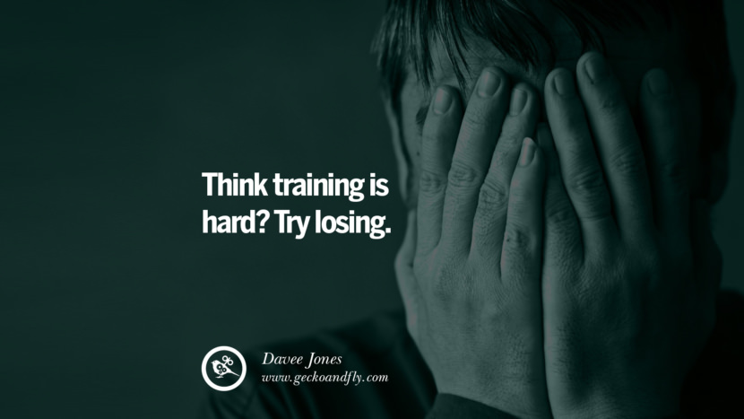 Inspirational Motivational Poster Amway or Herbalife Think TRAINING is hard? Try LOSING. - Davee Jones best inspirational tumblr quotes instagram