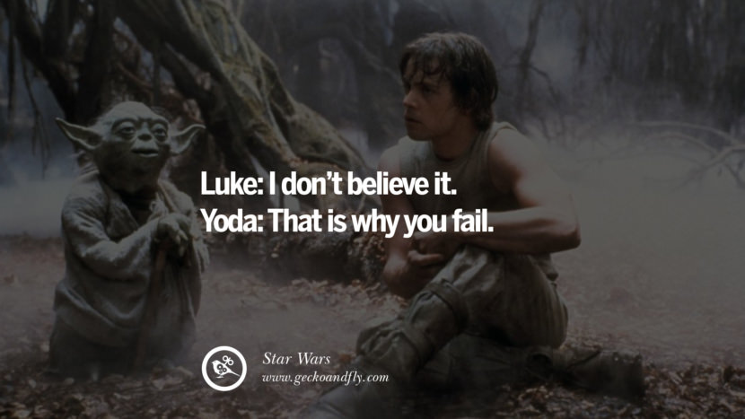 Inspirational Motivational Poster Amway or Herbalife Luke: I don't BELIEVE it. Yoda: That is why you FAIL. - Star Wars best inspirational quotes tumblr quotes instagram