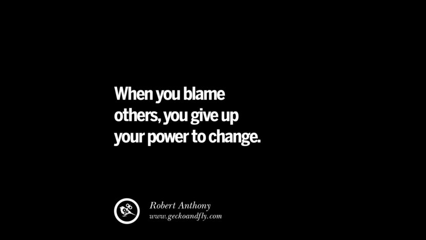 best inspirational tumblr quotes instagram When you blame others, you give up your power to change. - Robert Anthony