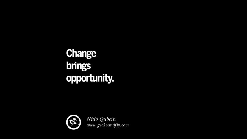 best inspirational tumblr quotes instagram Change brings opportunity. - Nido Qubein