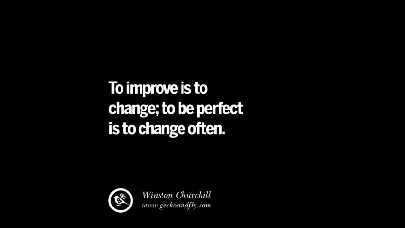 best inspirational tumblr quotes instagram To improve is to change; to be perfect is to change often. - Winston Churchill