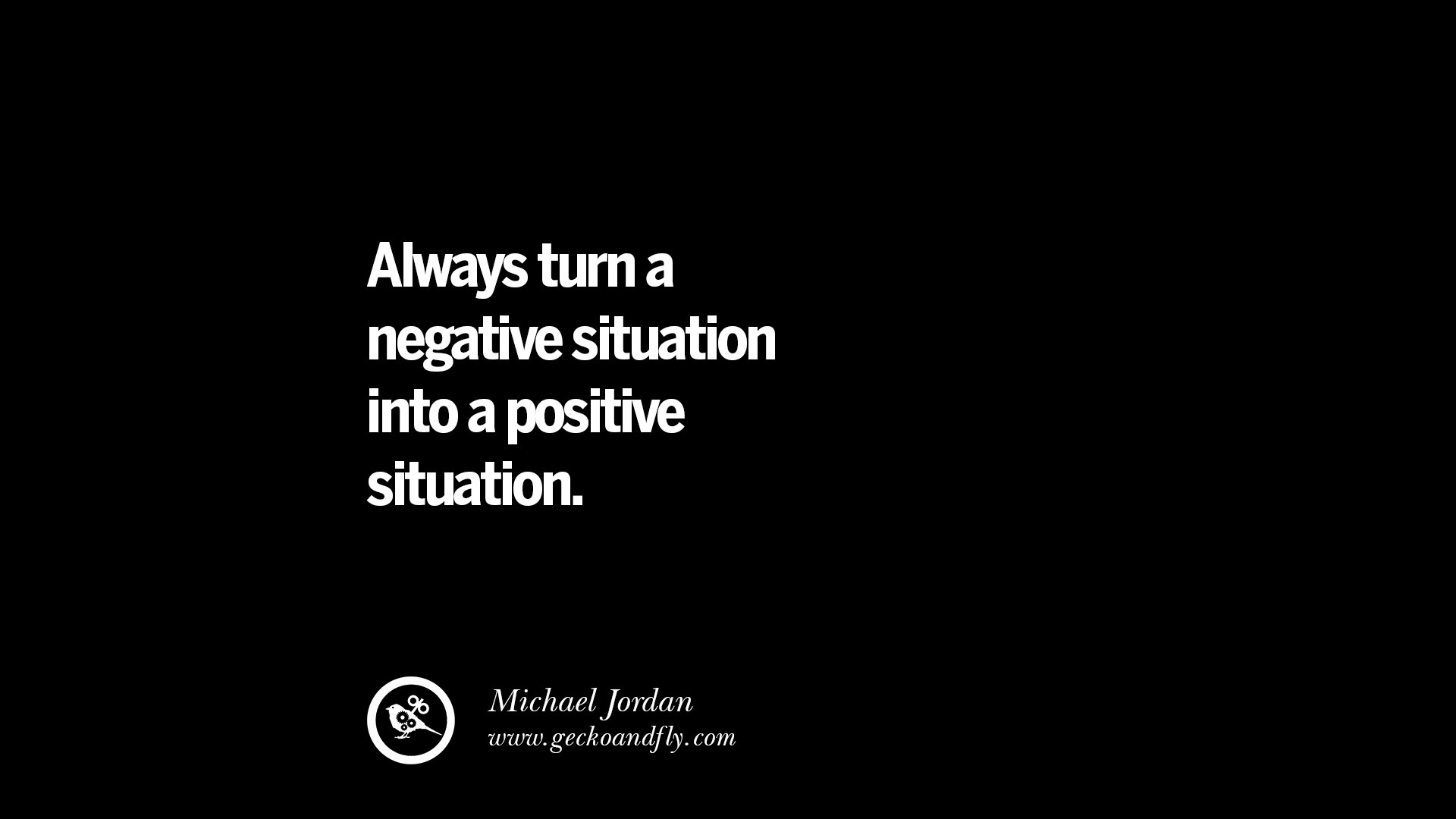 Turning A Bad Situation Into A Good One Quotes: 20 Inspirational Quotes On Positive Thinking Power And