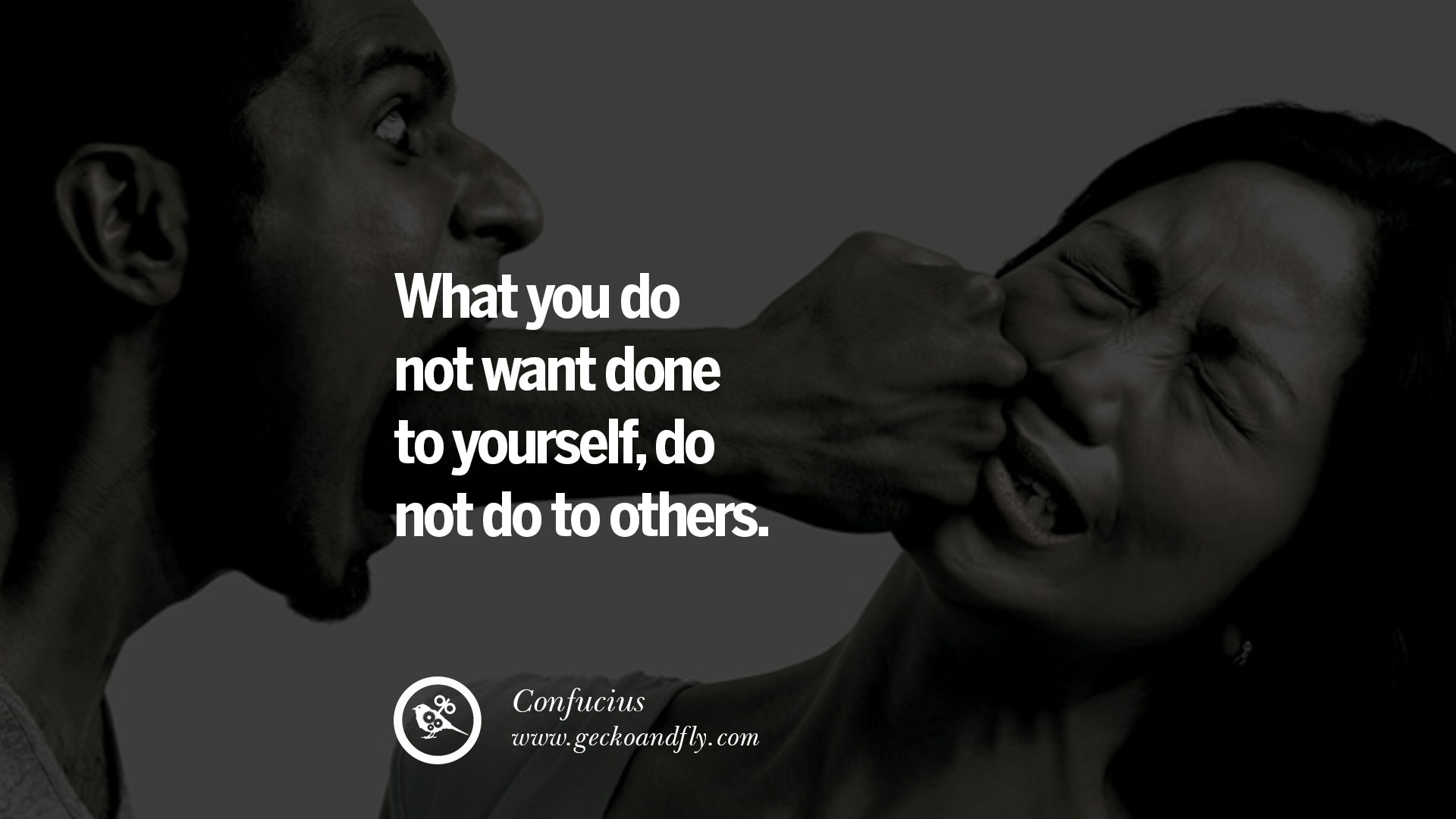 What you do not want done to yourself do not do to others