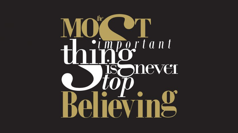 The most important thing is never stop believing. 35 Best Inspirational Quotes About Life By Famous People Typography Font Poster