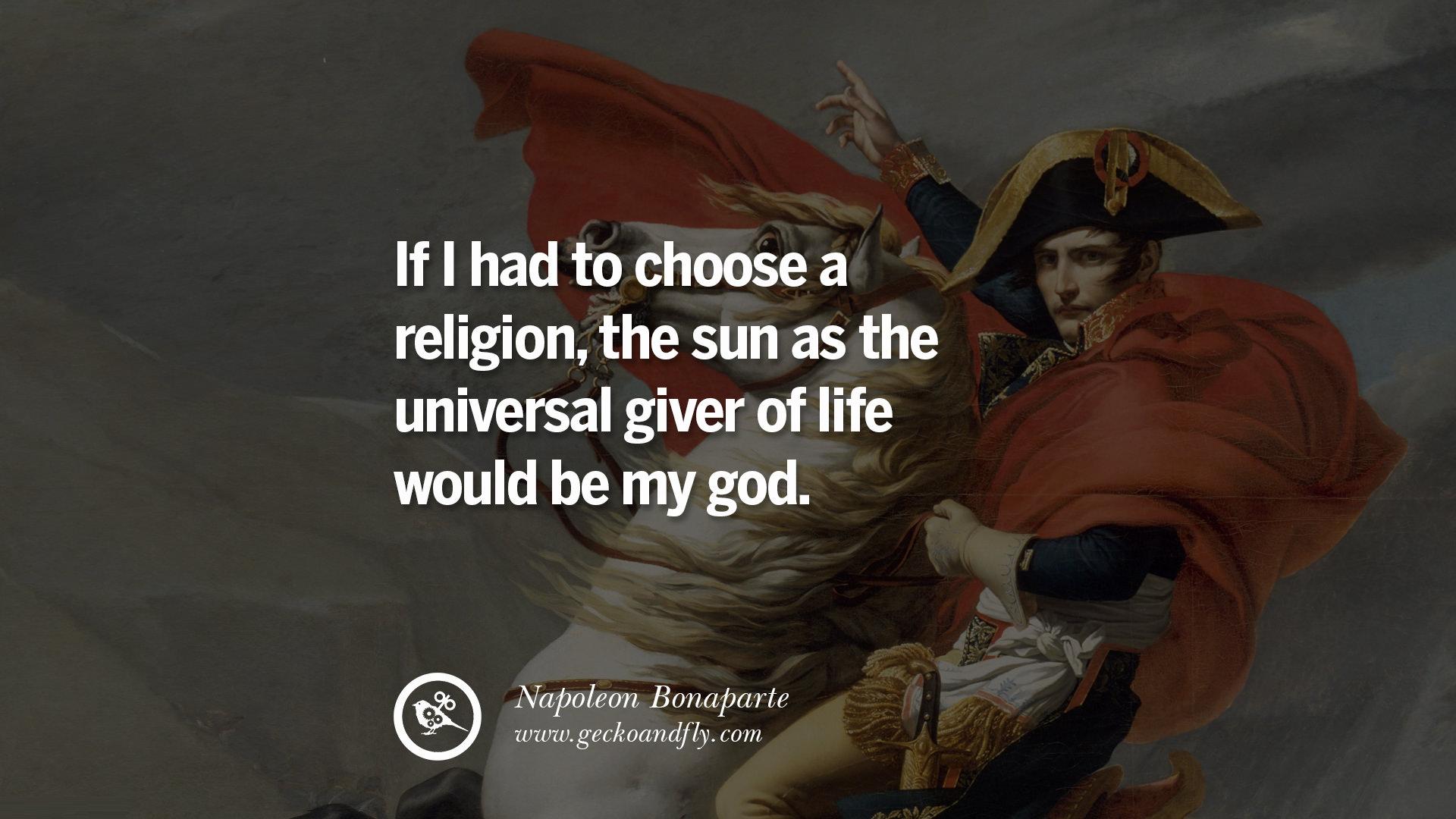 Religious Quotes About Life 40 Napoleon Bonaparte Quotes On War Religion Politics And