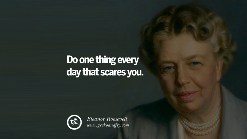 Feminism Women Quotes Movement Second Third Wave Do one thing every day that scares you. - Eleanor Roosevelt instagram pinterest facebook twitter tumblr quotes life funny best inspirational