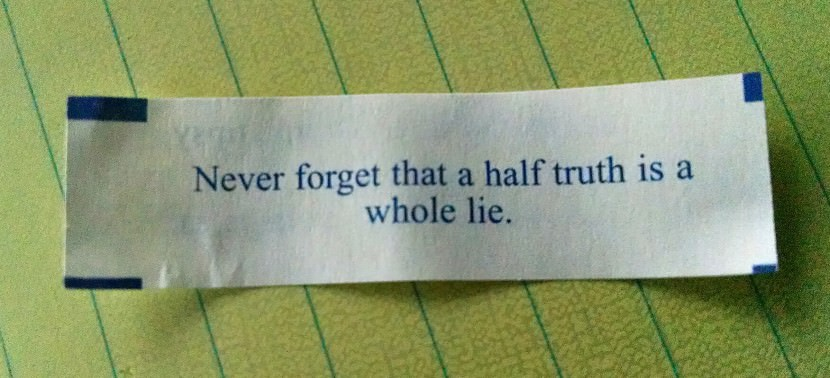 Never forget that a half truth is a whole lie. Best Inspirational Chinese Japanese Fortune Cookie Quotes and Sayings On Life For Facebook And Tumblr