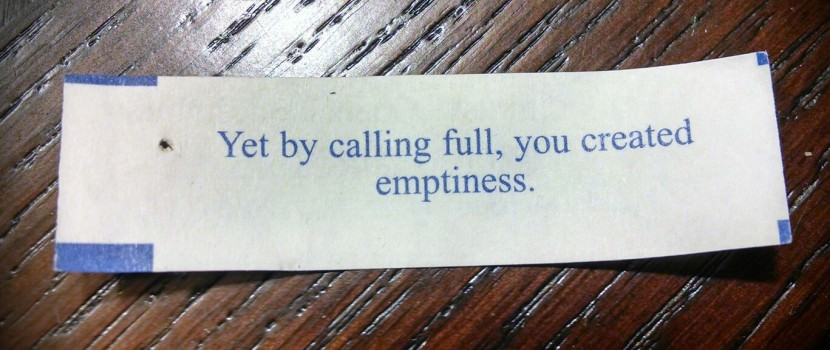 Yes by calling full, you created emptiness. Best Inspirational Chinese Japanese Fortune Cookie Quotes and Sayings On Life For Facebook And Tumblr