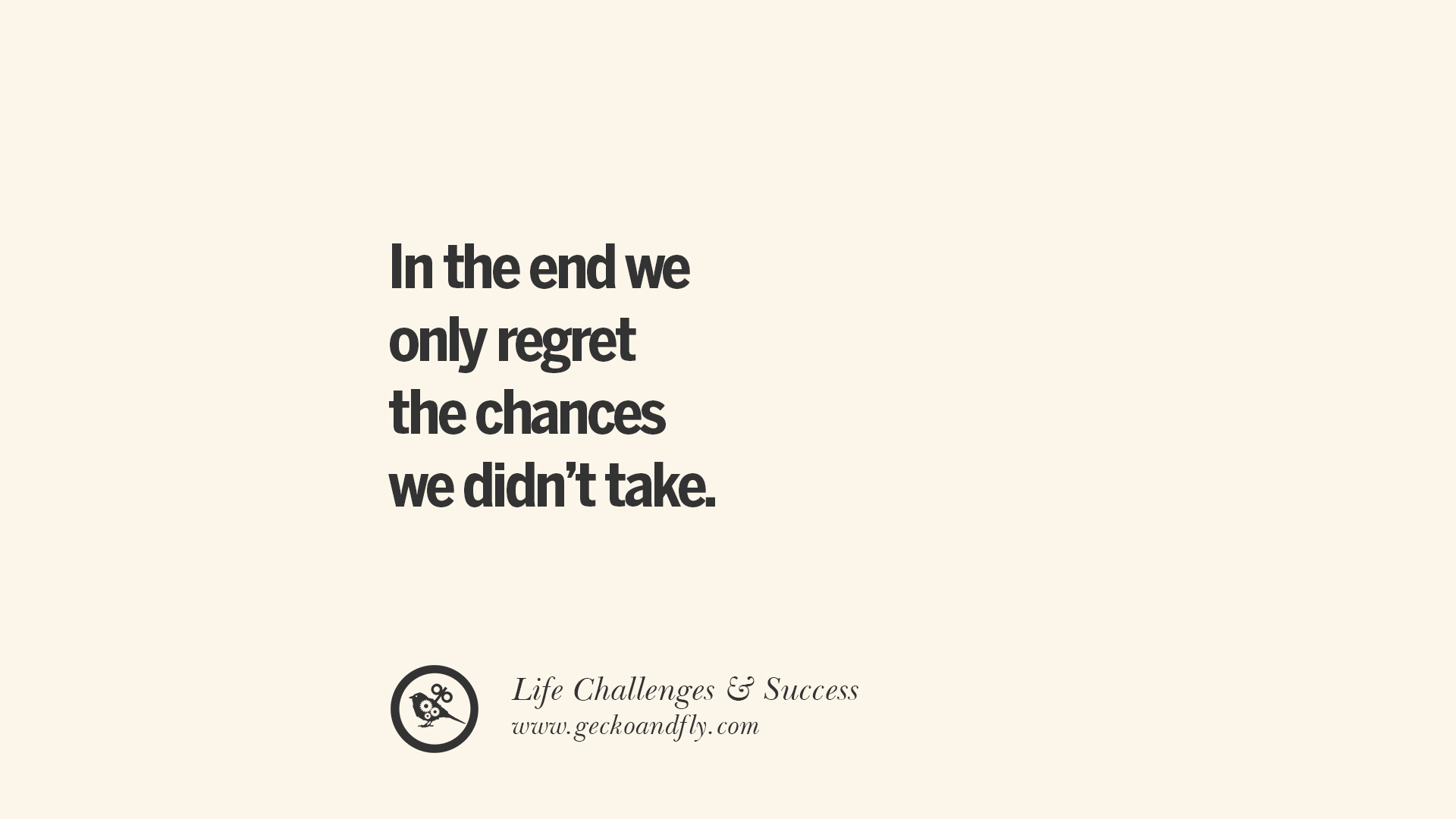 End Quotes 36 Inspirational Quotes About Life Challenges And The Pursuit Of