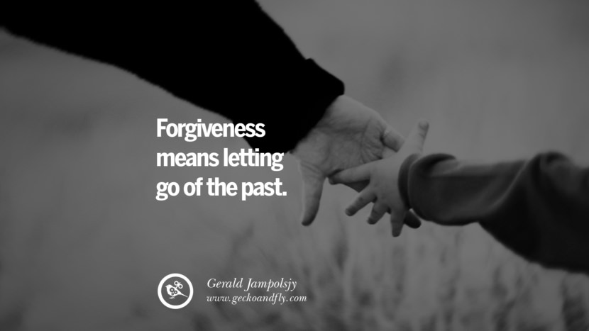 Forgiveness means letting go of the past. - Gerald Jampolsjy Quotes On Life About Keep Moving On And Letting Go Of Someone relationship love breakup instagram pinterest facebook twitter