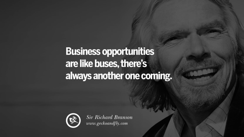 Business opportunities are like buses, there's always another one coming. sir richard branson necker island book house quotes wife worth wiki virgin space biography pinterest instagram facebook twitter
