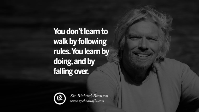 You don't learn to walk by following rules. You learn by doing, and by falling over. sir richard branson necker island book house quotes wife worth wiki virgin space biography pinterest instagram facebook twitter