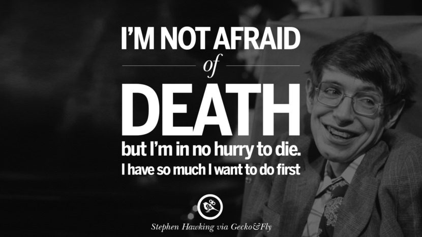 I'm afraid of death but I'm in no hurry to die. I have so much I want to do first. - Stephen Hawking Quotes By Stephen Hawking On The Theory Of Everything From God To Universe Movie instagram pinterest twitter facebook linkedin