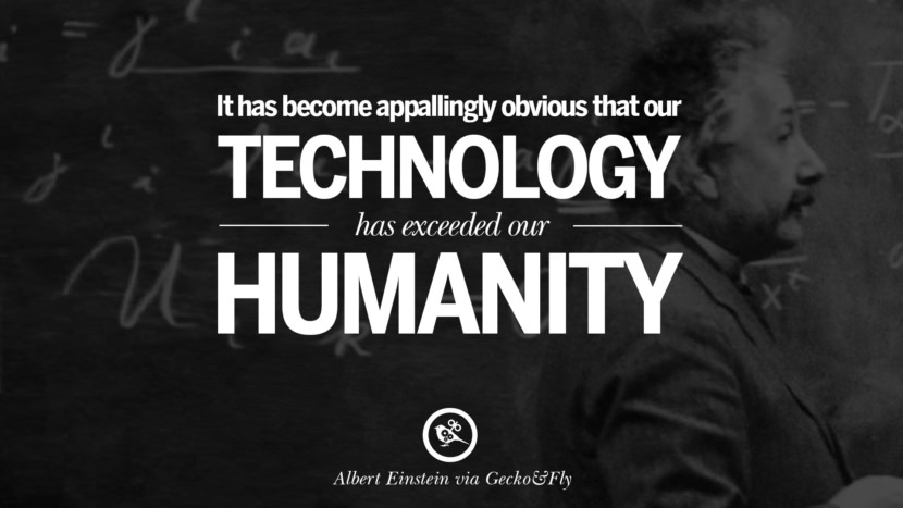 it has become appallingly obvious It has become appallingly obvious that our technology has exceeded our humanity - famous quote by albert einstein | albert einstein quotes.