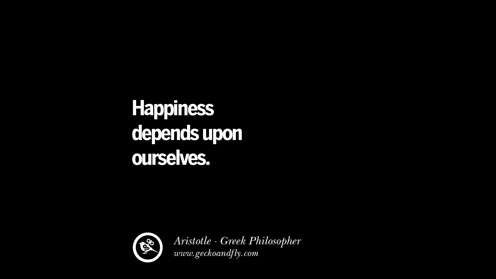 Happiness Depends On Ourselves Aristotle Quote: 40 Famous Aristotle Quotes On Ethics, Love, Life, Politics