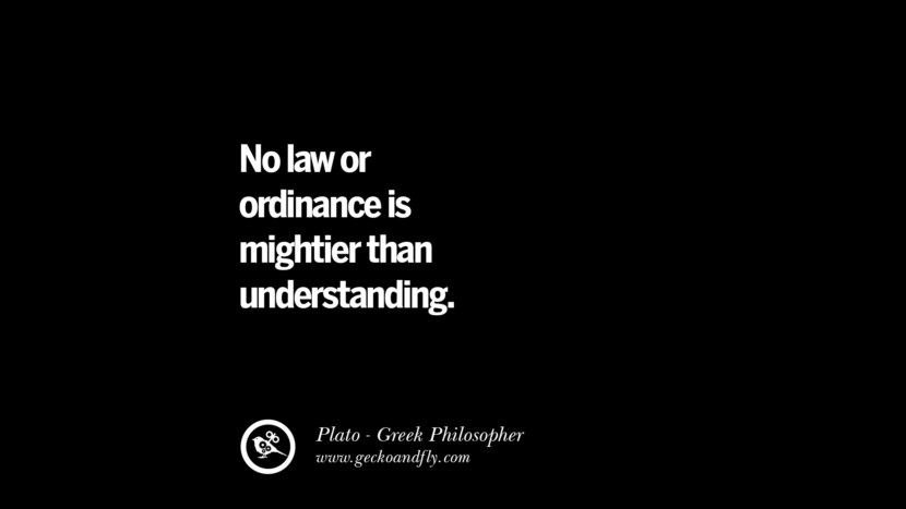 No law or ordinance is mightier than understanding. Quote by Plato