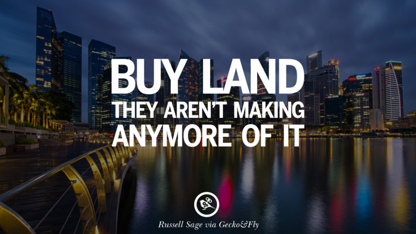 Buy land, they aren't making anymore of it. - Mark Twain Quotes on Real Estate Investing and Property Investment