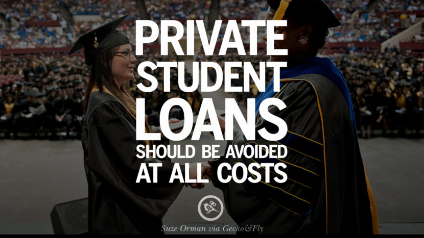 Private student loans should be avoided at all costs. - Suze Orman Quotes on College Student Loan and Debt Forgiveness