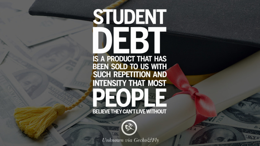Student Loans With No Credit >> 10 Quotes on College Student Loan and Debt Forgiveness