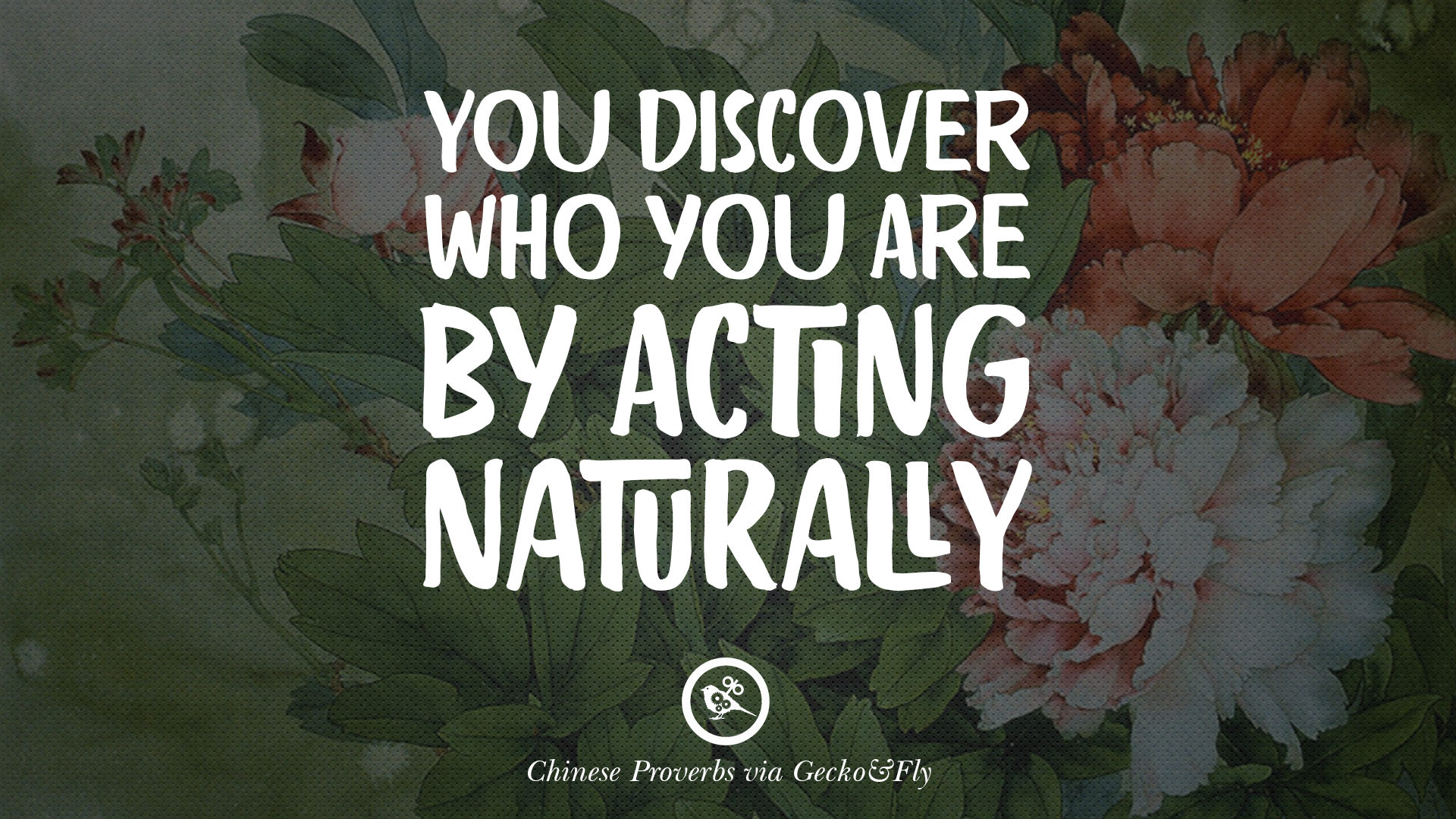 You Discover Who You Are By Acting Naturally.