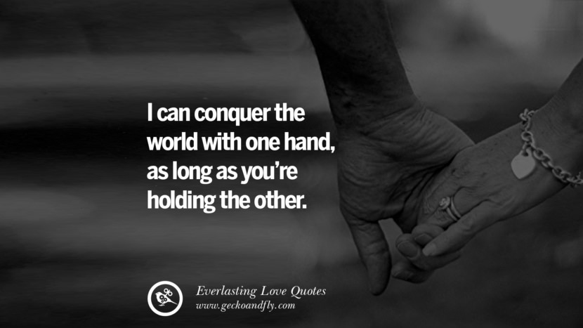 I can conquer the world with one hand, as long as you're holding the other. tumblr instagram facebook Romantic Love Quotes For Him and Her I love you life