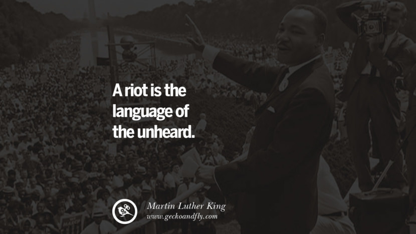 A riot is the language of the unheard. Powerful Martin Luther King Jr Quotes on Equality Rights, Black Lives Matter instagram pinterest facebook twitter