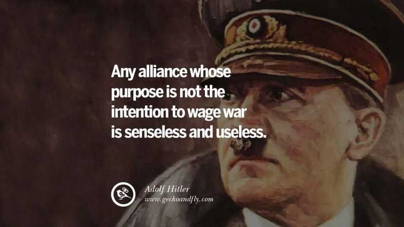 40 Adolf Hitler Quotes On War Politics Nationalism And Lies