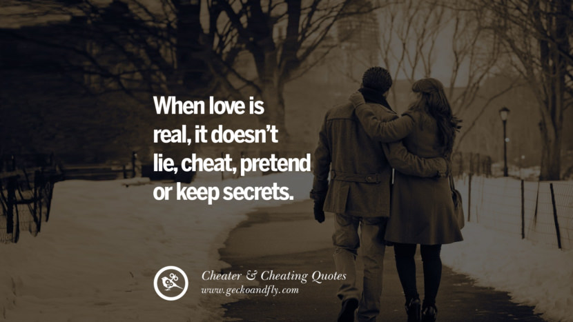 When love is real, it doesn't lie, cheat, pretend or keep secrets. best tumblr quotes instagram pinterest Inspiring cheating men cheater boyfriend liar husband