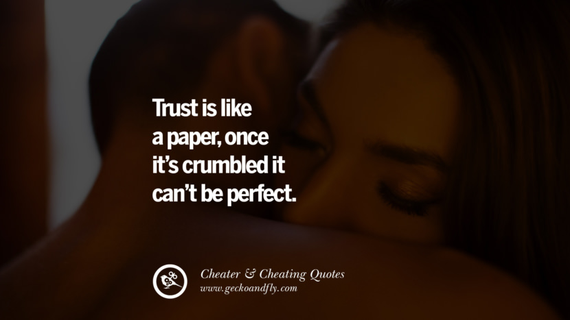 Trust is like a paper, once it's crumbled it can't be perfect. best tumblr quotes instagram pinterest Inspiring cheating men cheater boyfriend liar husband