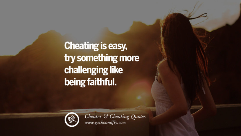 Cheating Is Easy, Try Something More Challenging Like Being Faithful. Best  Tumblr Quotes Instagram