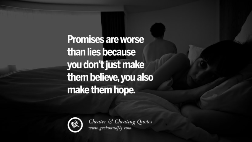 promises are worse than lies because you don't just make them believe, you also make them hope. best tumblr quotes instagram pinterest Inspiring cheating men cheater boyfriend liar husband