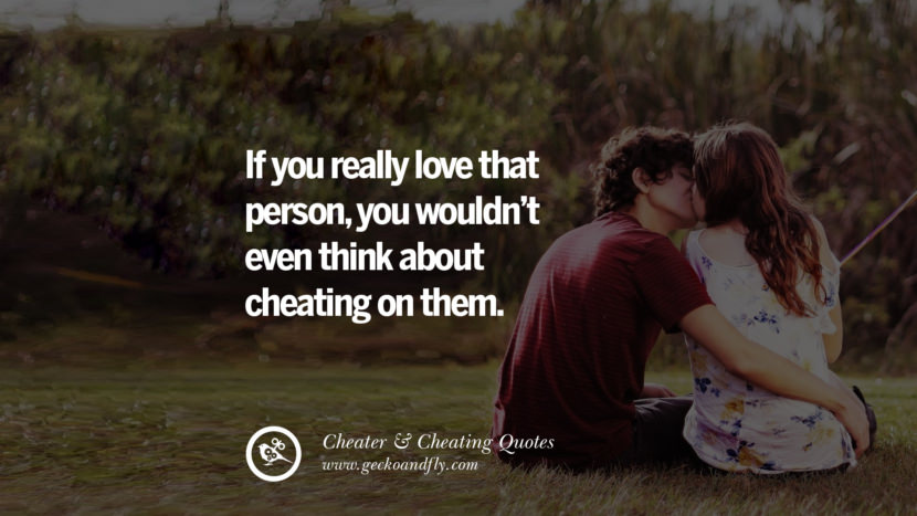 If you really love that person, you wouldn't even think about cheating on them. best tumblr quotes instagram pinterest Inspiring cheating men cheater boyfriend liar husband