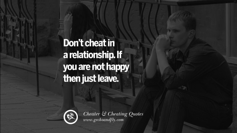 Don't cheat in a relationship. If you are not happy then just leave. best tumblr quotes instagram pinterest Inspiring cheating men cheater boyfriend liar husband