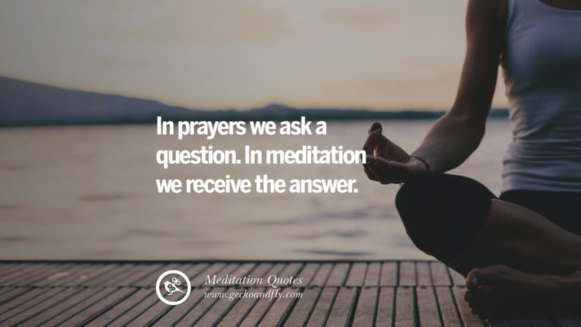 In prayers we ask a question. In meditation we receive the answer. facebook instagram twitter tumblr pinterest poster wallpaper free guided mindfulness buddhist meditation for yoga sleeping relaxing