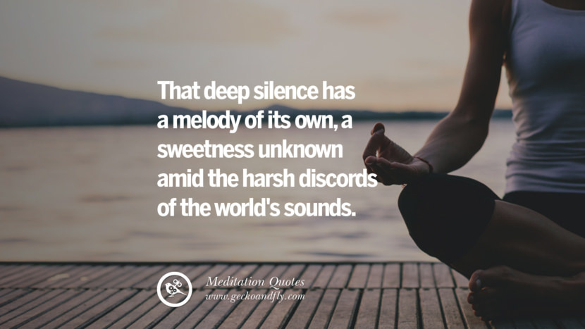 That deep silence has a melody of its own, a sweetness unknown amid the harsh discords of the world's sounds. facebook instagram twitter tumblr pinterest poster wallpaper free guided mindfulness buddhist meditation for yoga sleeping relaxing