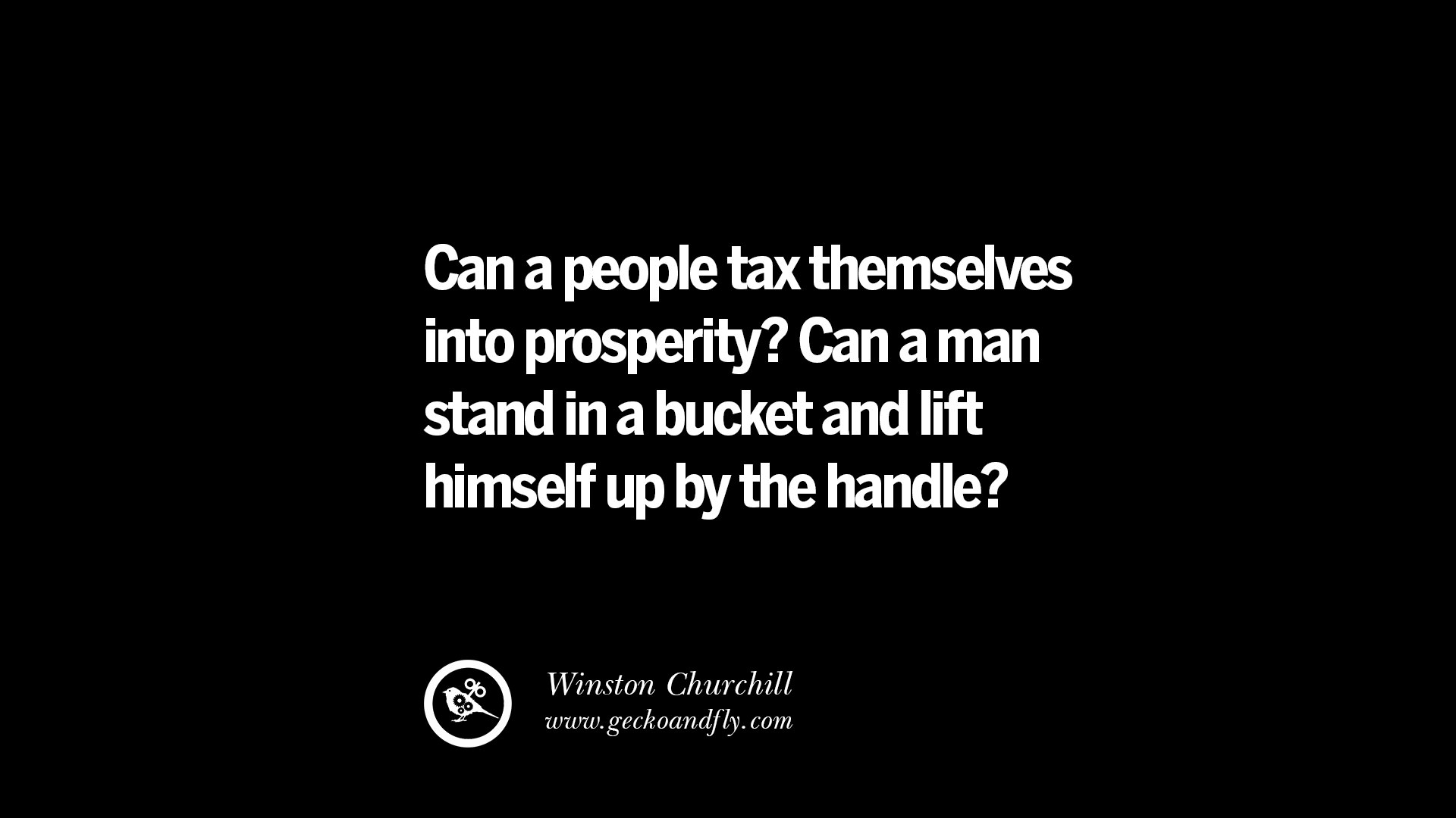 Quotes About Taxes 21 Taxing Quotes On The Good Bad And Evil Of Federal Income Tax